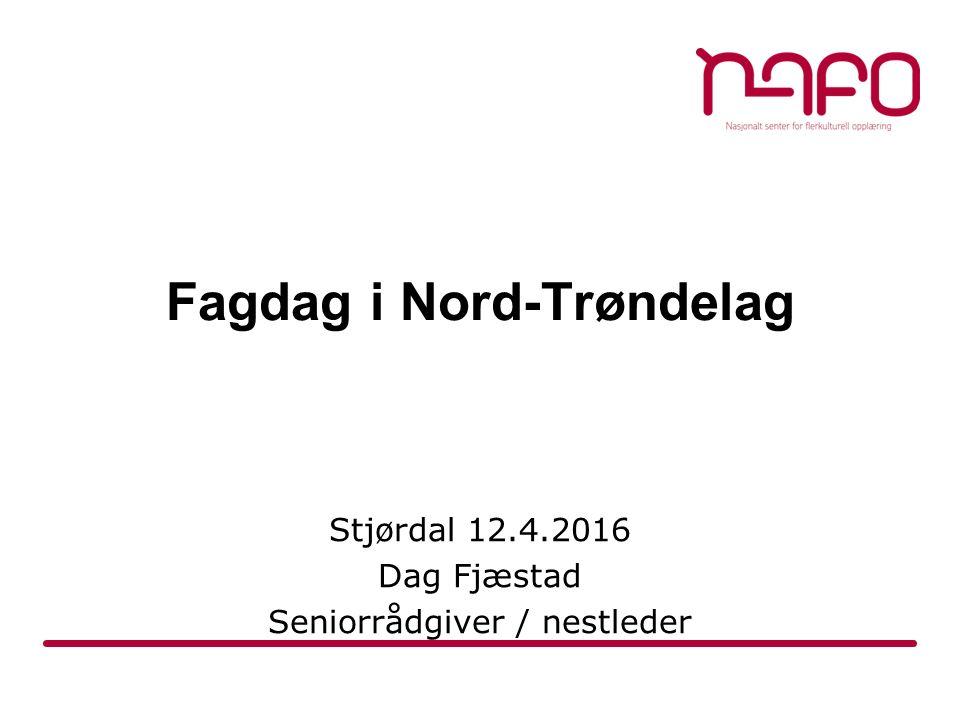 Fagdag i Nord-Trøndelag Stjørdal 12.4.2016 Dag Fjæstad Seniorrådgiver / nestleder