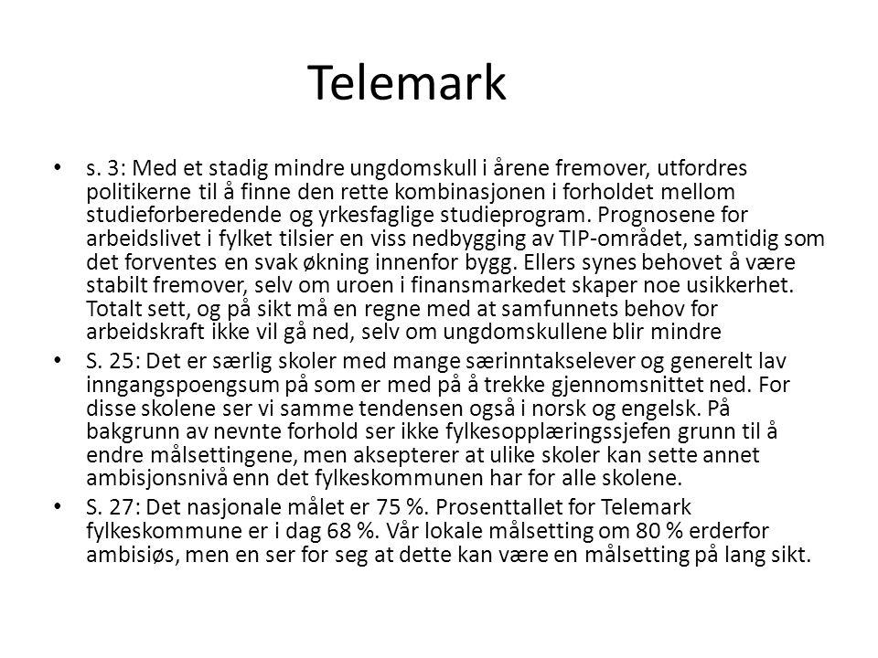 Telemark s. 3: Med et stadig mindre ungdomskull i årene fremover, utfordres politikerne til å finne den rette kombinasjonen i forholdet mellom studief