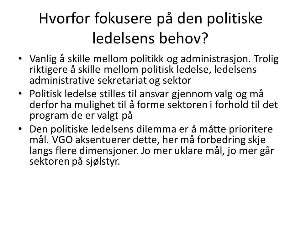 Hvorfor fokusere på den politiske ledelsens behov? Vanlig å skille mellom politikk og administrasjon. Trolig riktigere å skille mellom politisk ledels