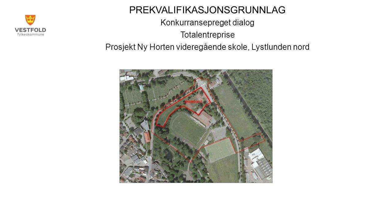 PREKVALIFIKASJONSGRUNNLAG Konkurransepreget dialog Totalentreprise Prosjekt Ny Horten videregående skole, Lystlunden nord