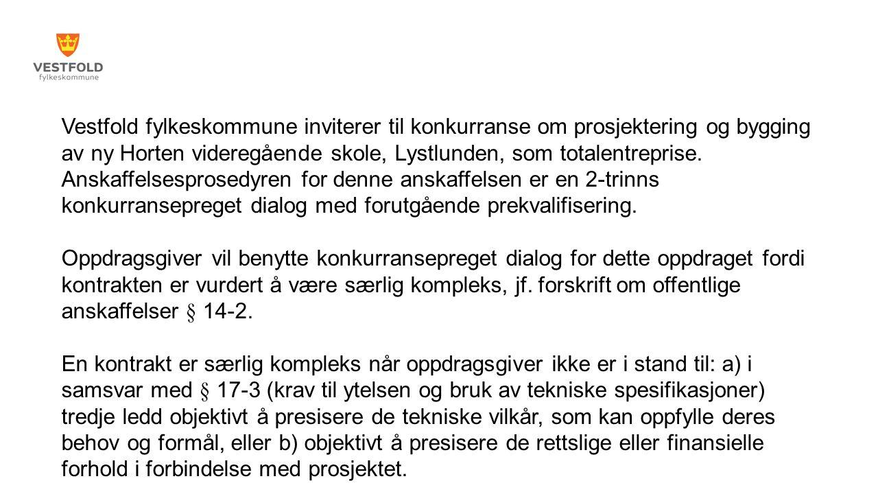 Vestfold fylkeskommune inviterer til konkurranse om prosjektering og bygging av ny Horten videregående skole, Lystlunden, som totalentreprise.