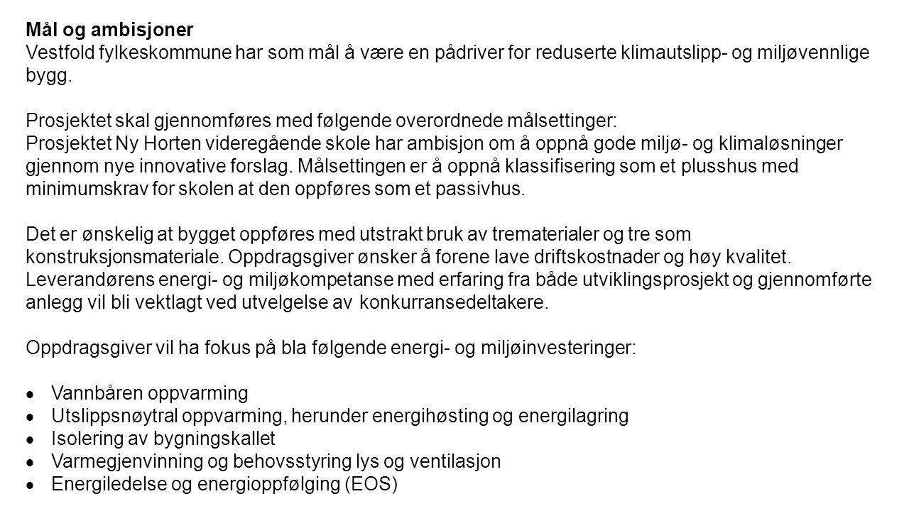 Mål og ambisjoner Vestfold fylkeskommune har som mål å være en pådriver for reduserte klimautslipp- og miljøvennlige bygg.