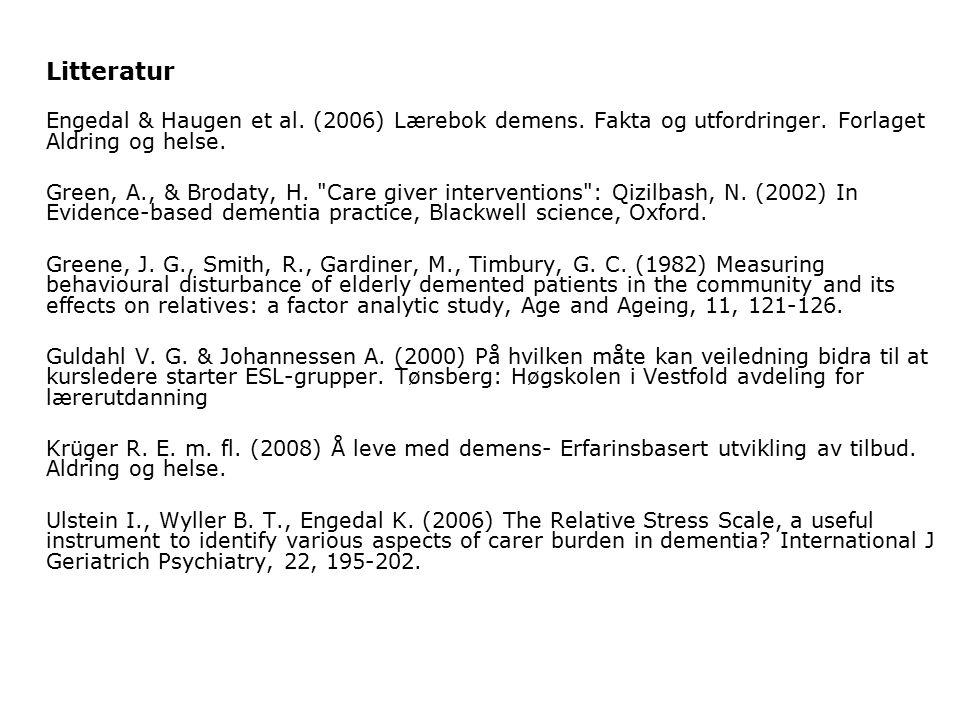 Litteratur Engedal & Haugen et al. (2006) Lærebok demens.
