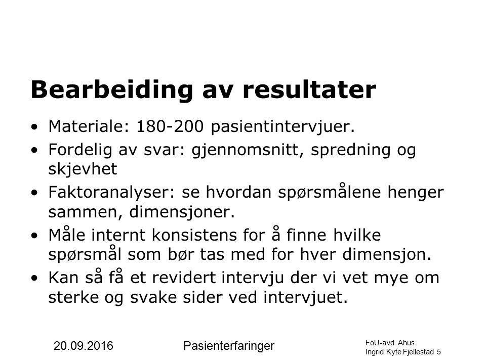 Bearbeiding av resultater Materiale: 180-200 pasientintervjuer.
