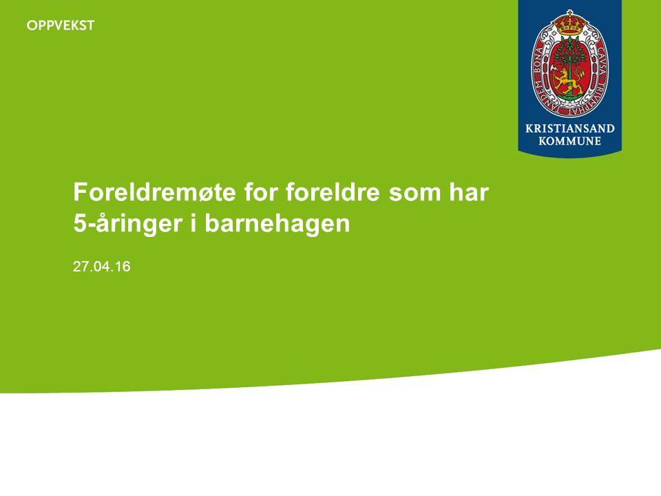 Foreldremøte for foreldre som har 5-åringer i barnehagen 27.04.16