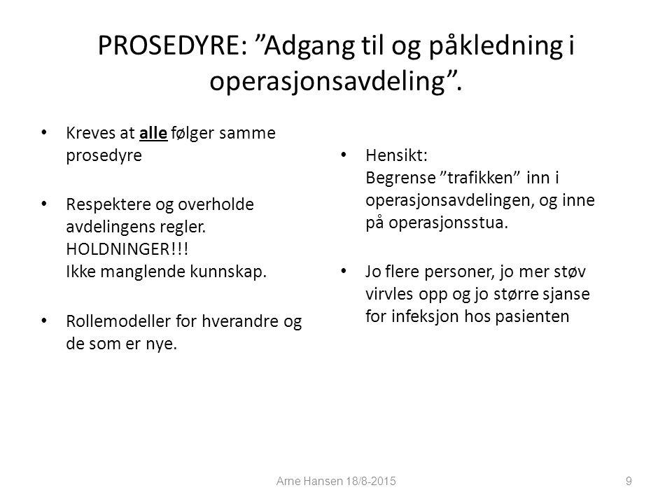 PROSEDYRE: Adgang til og påkledning i operasjonsavdeling .
