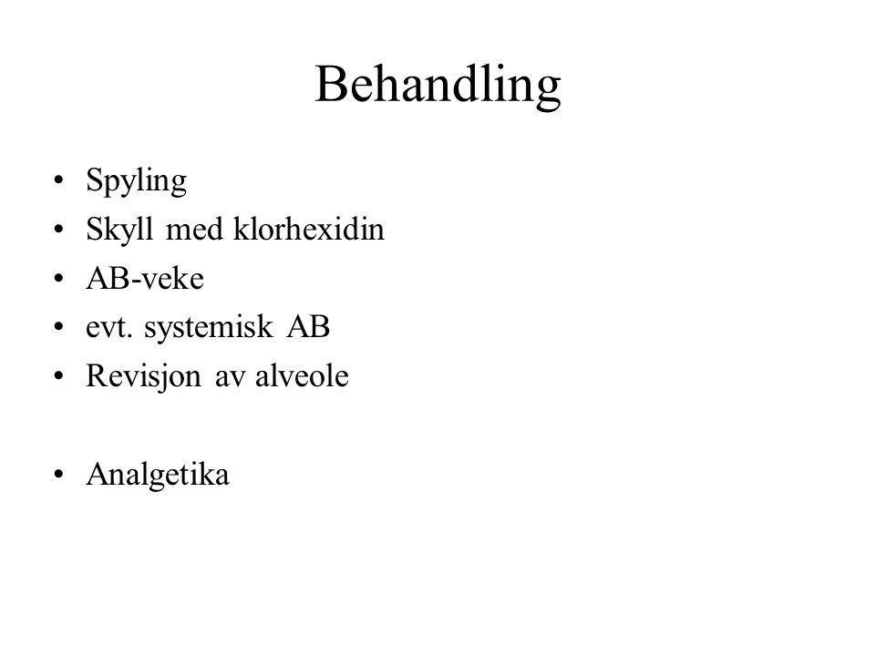 Behandling Spyling Skyll med klorhexidin AB-veke evt. systemisk AB Revisjon av alveole Analgetika