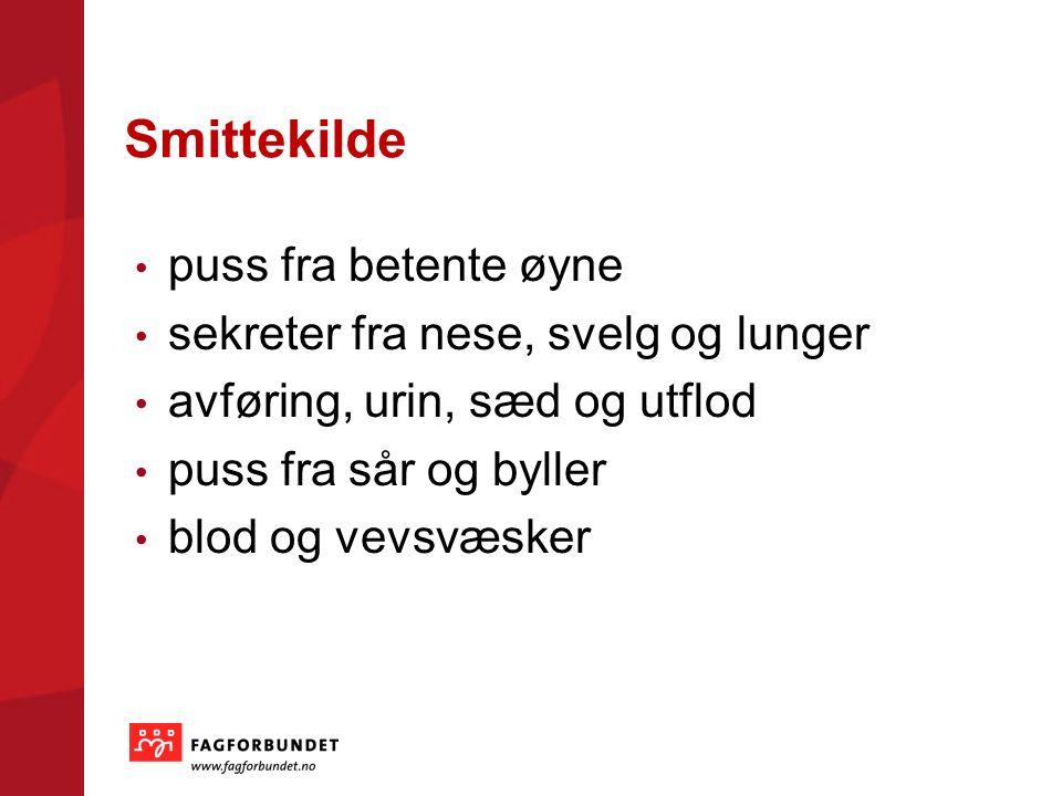 Smittekilde puss fra betente øyne sekreter fra nese, svelg og lunger avføring, urin, sæd og utflod puss fra sår og byller blod og vevsvæsker