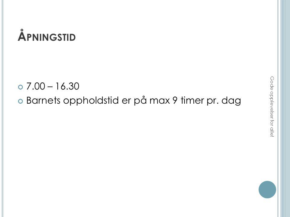 DAGSRYTME 07.00 – Barnehagen åpner 07.30 - 08.15 Frokost 09.30 – Tur/aktiviteter starter 11.00 – Lunsj i barnehagen eller på tur.
