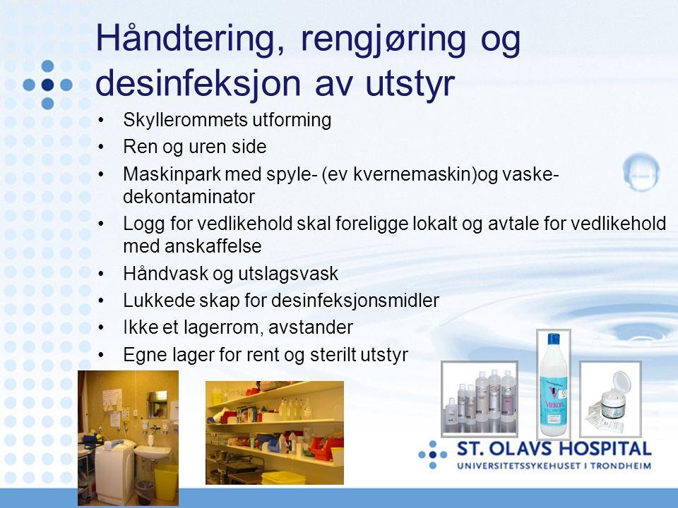 Håndtering, rengjøring og desinfeksjon av utstyr Skyllerommets utforming Ren og uren side Maskinpark med spyle- (ev kvernemaskin)og vaske- dekontamina