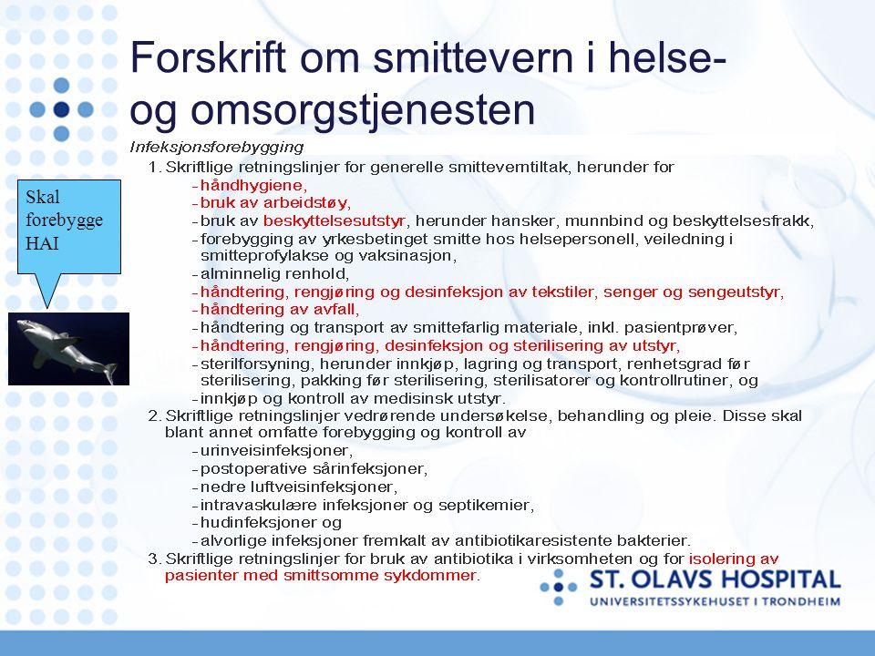 Forskrift om smittevern i helse- og omsorgstjenesten Skal forebygge HAI