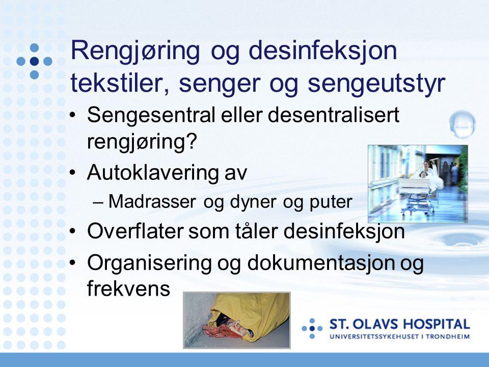 Rengjøring og desinfeksjon tekstiler, senger og sengeutstyr Sengesentral eller desentralisert rengjøring.
