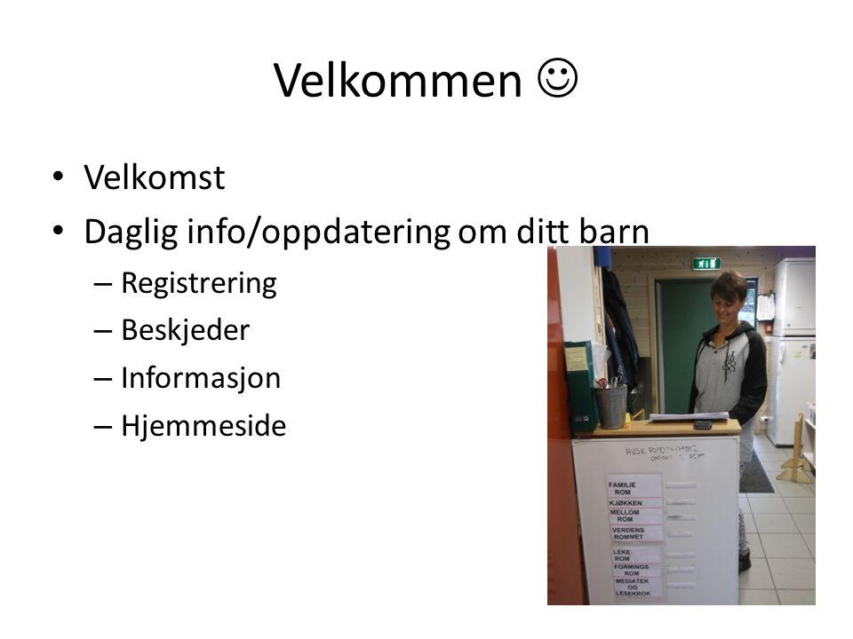 Velkommen Velkomst Daglig info/oppdatering om ditt barn – Registrering – Beskjeder – Informasjon – Hjemmeside