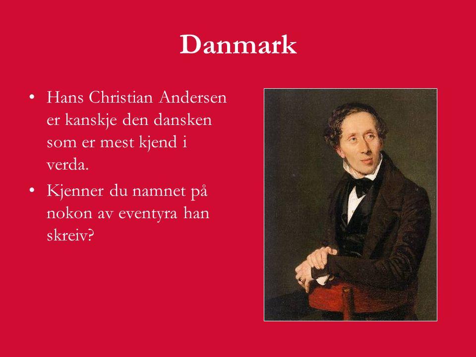 Danmark Hans Christian Andersen er kanskje den dansken som er mest kjend i verda.