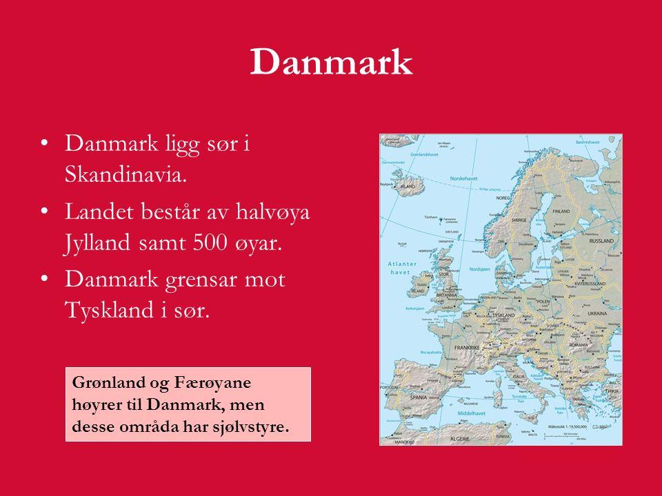 Danmark Danmark ligg sør i Skandinavia. Landet består av halvøya Jylland samt 500 øyar.