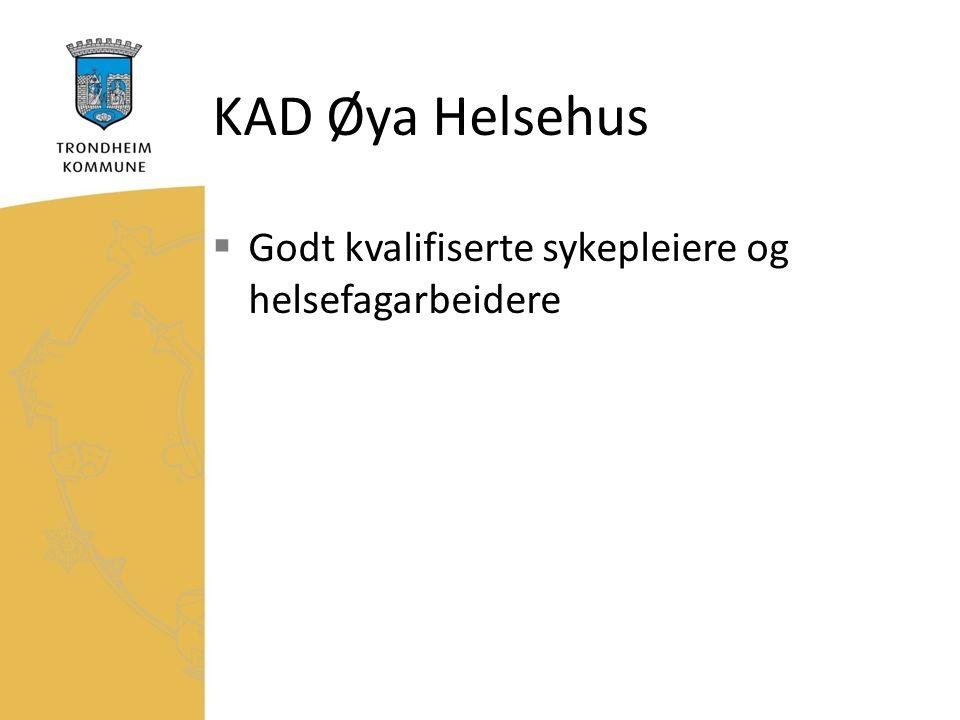 KAD Øya Helsehus  Godt kvalifiserte sykepleiere og helsefagarbeidere