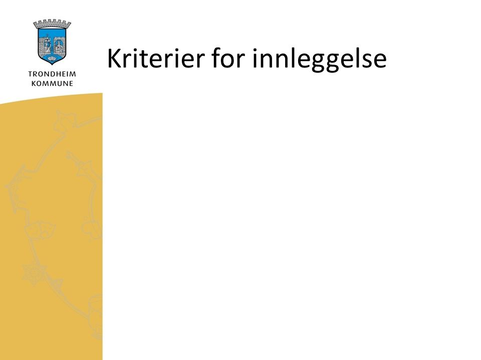 Kriterier for innleggelse
