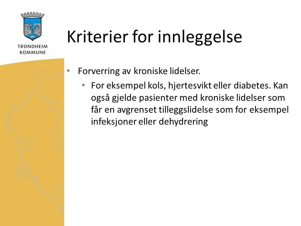 Kriterier for innleggelse Forverring av kroniske lidelser.