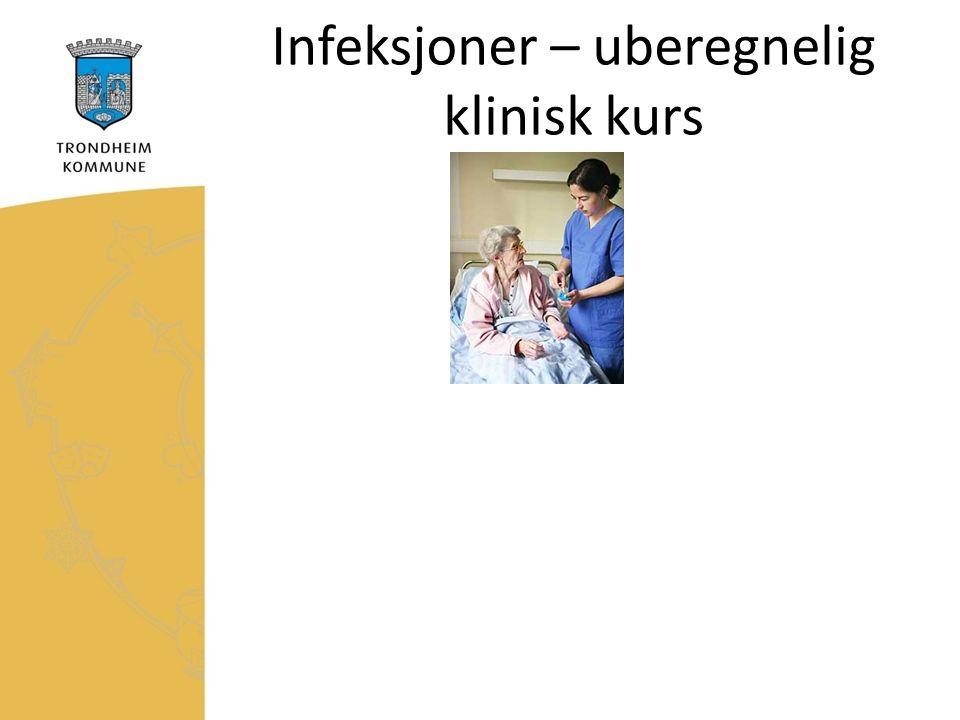 Infeksjoner – uberegnelig klinisk kurs