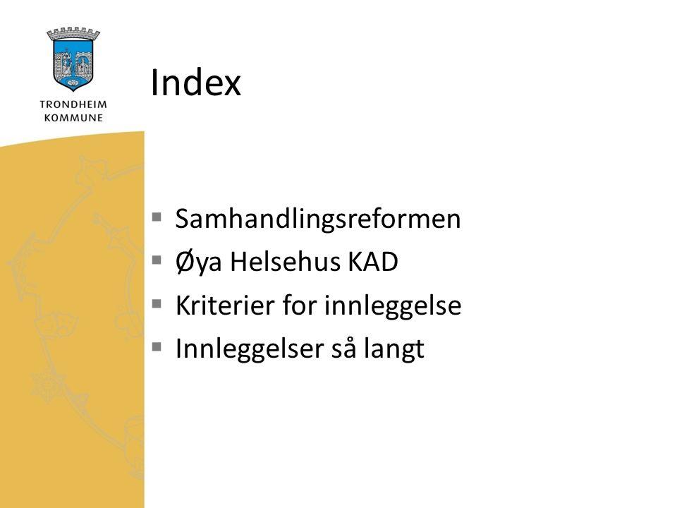 Kriterier for innleggelse  Eldre somatisk syke pasienter (65+) som har behov for nærmere observasjon og/eller behandling i institusjon, men som ikke trenger sykehusinnleggelse  Innlegges fra hjemmet (dvs via fastlege eller legevakt)  Avklart sykdomsbilde  Opphold ved kommunal akutt døgnpost er inntil 72 timer