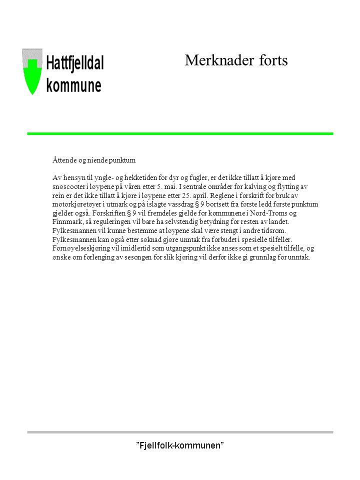 Tredje ledd Etablering av snøscooterløyper krever medvirkning, samarbeid, samråd, offentlighet og informasjon.