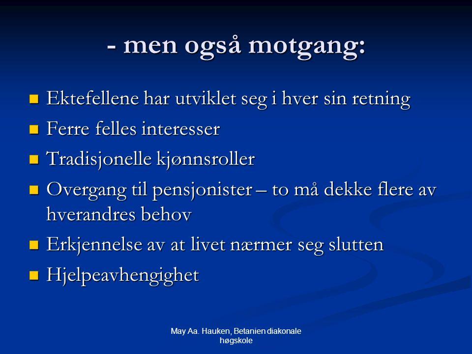 May Aa. Hauken, Betanien diakonale høgskole - men også motgang: Ektefellene har utviklet seg i hver sin retning Ektefellene har utviklet seg i hver si