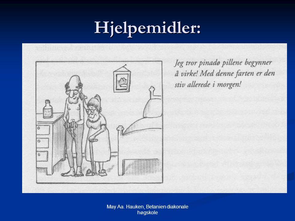 May Aa. Hauken, Betanien diakonale høgskole Hjelpemidler: