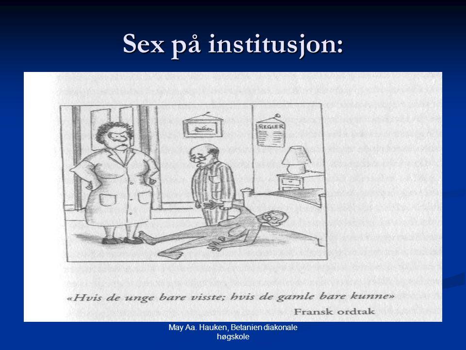 May Aa. Hauken, Betanien diakonale høgskole Sex på institusjon: