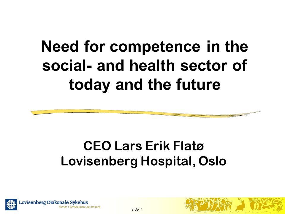 side 2  Hva har kjennetegnet utviklingen av arbeidsstyrken i norske sykehus de senere 20 år?
