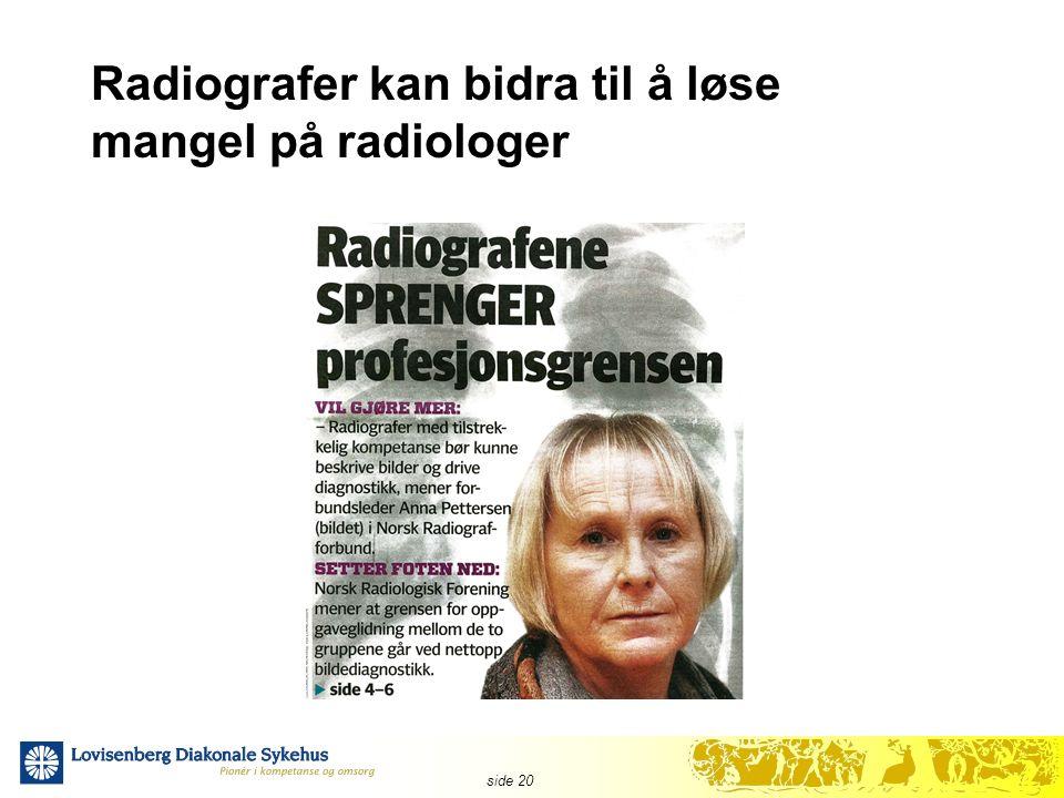 side 20 Radiografer kan bidra til å løse mangel på radiologer