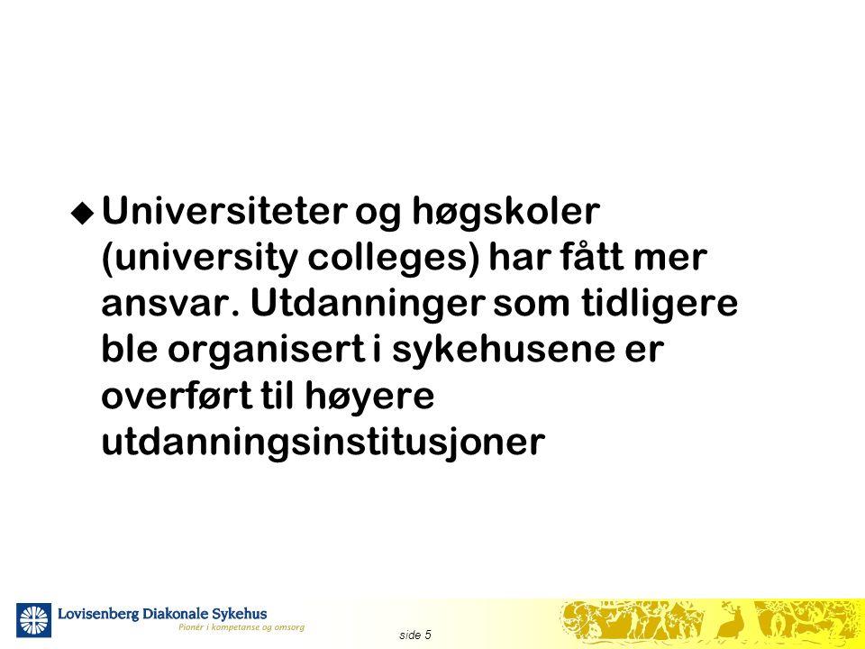 side 5  Universiteter og høgskoler (university colleges) har fått mer ansvar.
