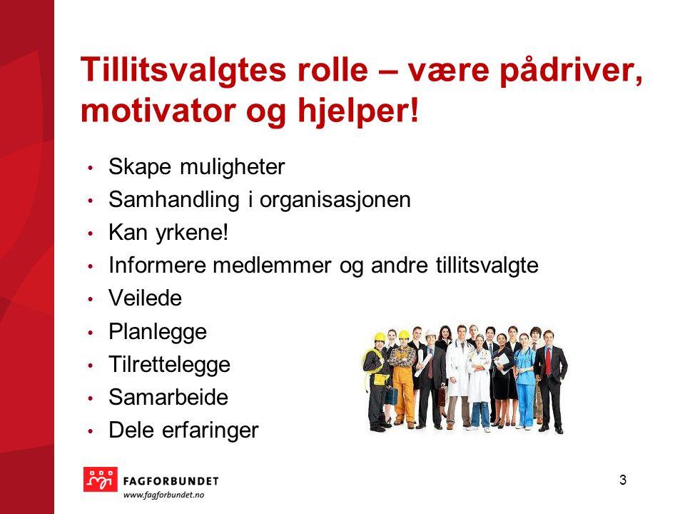 Tillitsvalgtes rolle – være pådriver, motivator og hjelper.