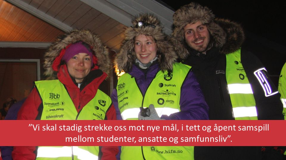 FINNMARKSFAKULTETET Instituttene forener ulike faglige perspektiver i utdanning og forsking for å støtte opp under et aktivt og stimulerende liv for innbyggere og besøkende i Arktis.