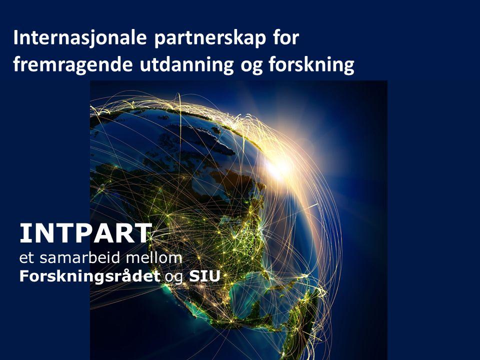 INTPART et samarbeid mellom Forskningsrådet og SIU Internasjonale partnerskap for fremragende utdanning og forskning