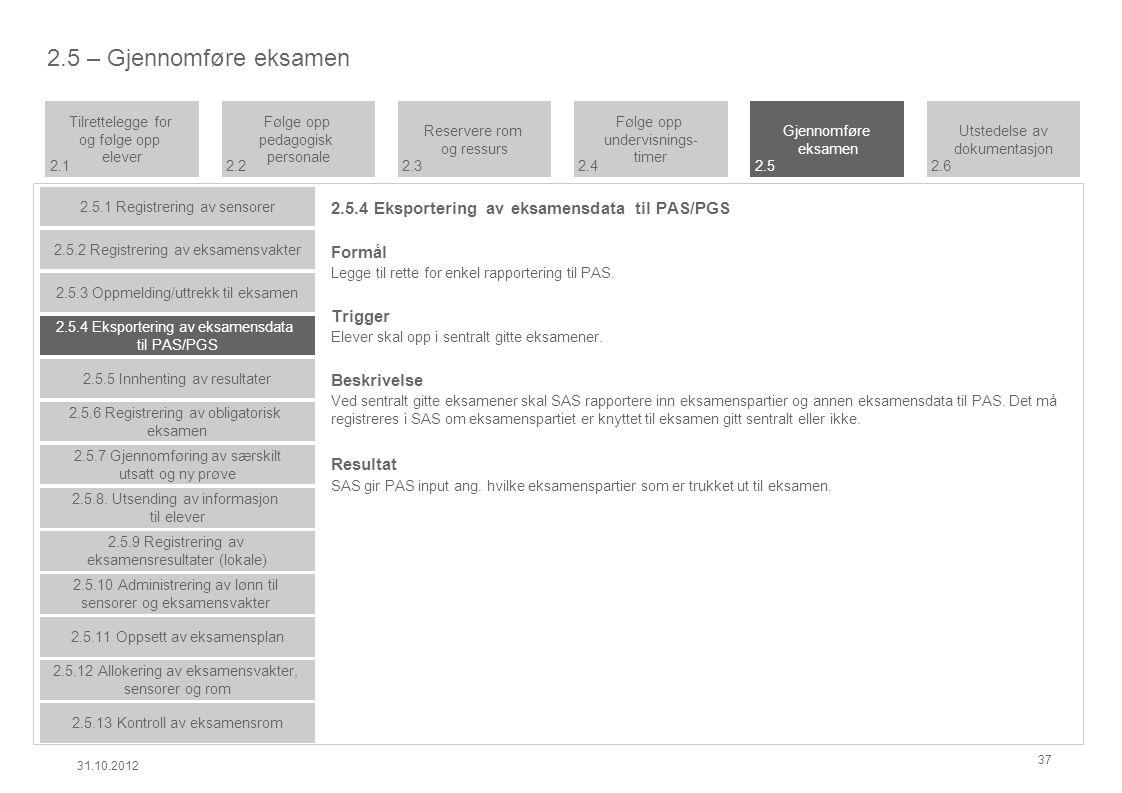2.5.4 Eksportering av eksamensdata til PAS/PGS Formål Legge til rette for enkel rapportering til PAS.