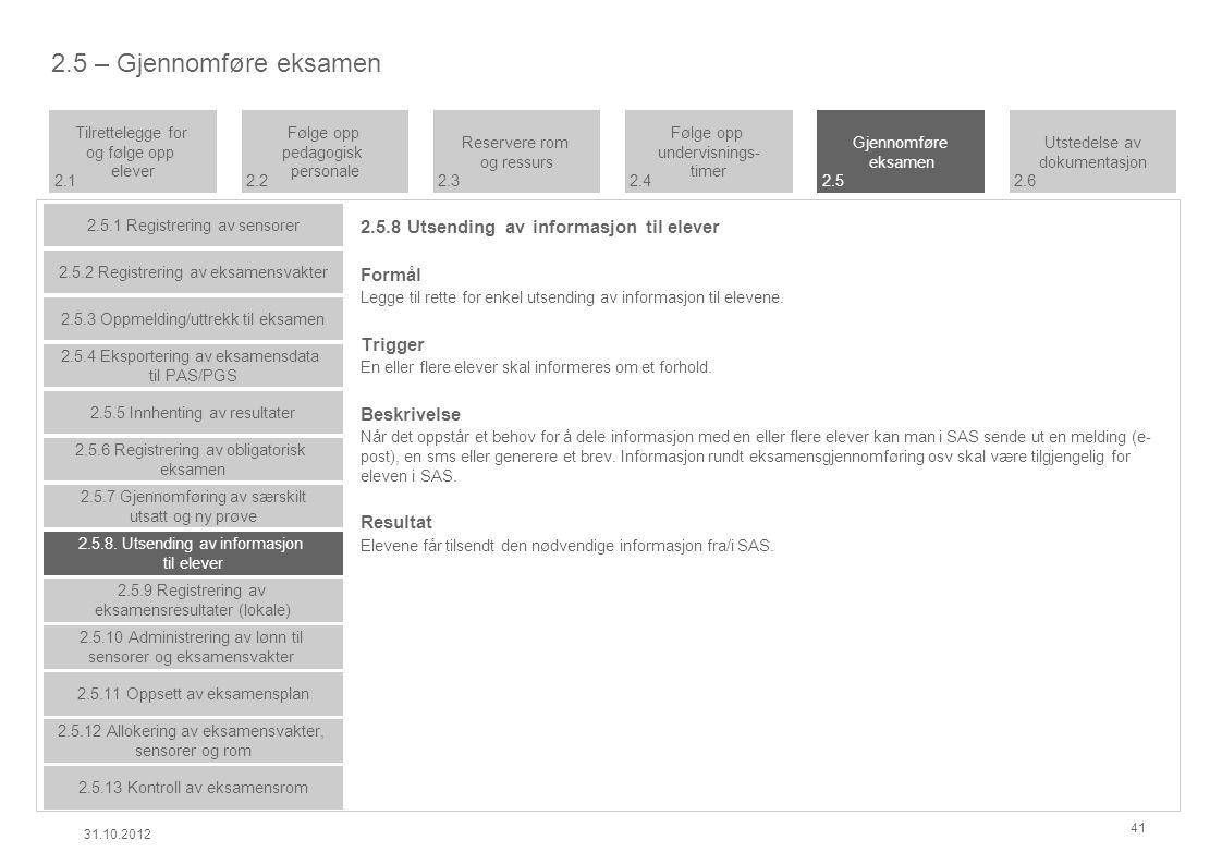 2.5.8 Utsending av informasjon til elever Formål Legge til rette for enkel utsending av informasjon til elevene.