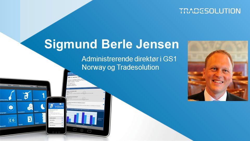 Sigmund Berle Jensen Administrerende direktør i GS1 Norway og Tradesolution