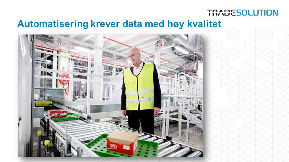 Automatisering krever data med høy kvalitet