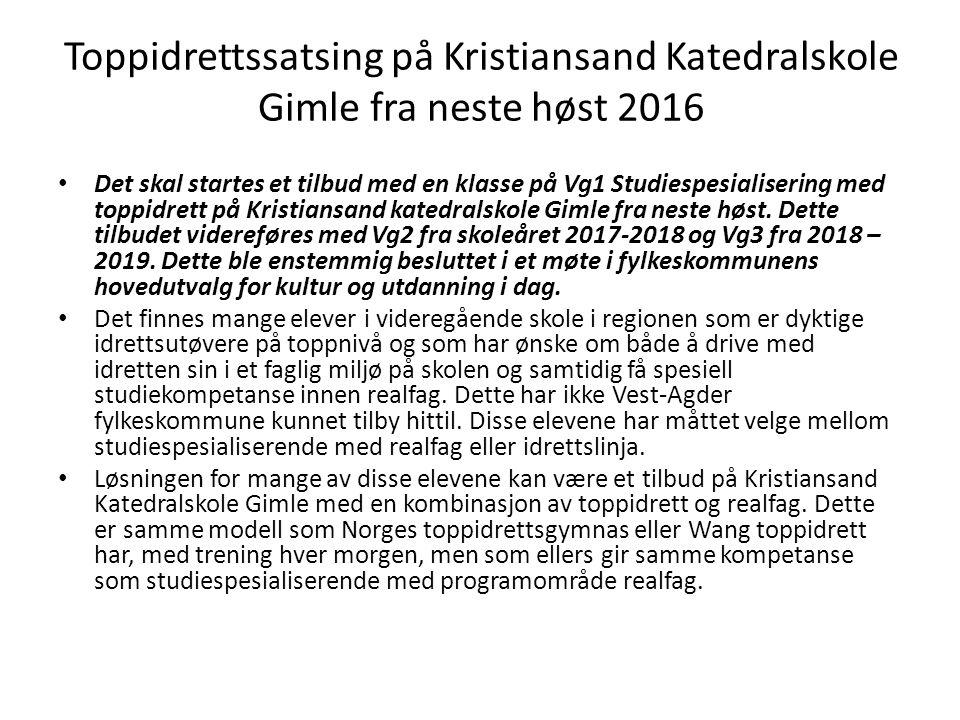 Toppidrettssatsing på Kristiansand Katedralskole Gimle fra neste høst 2016 Det skal startes et tilbud med en klasse på Vg1 Studiespesialisering med toppidrett på Kristiansand katedralskole Gimle fra neste høst.