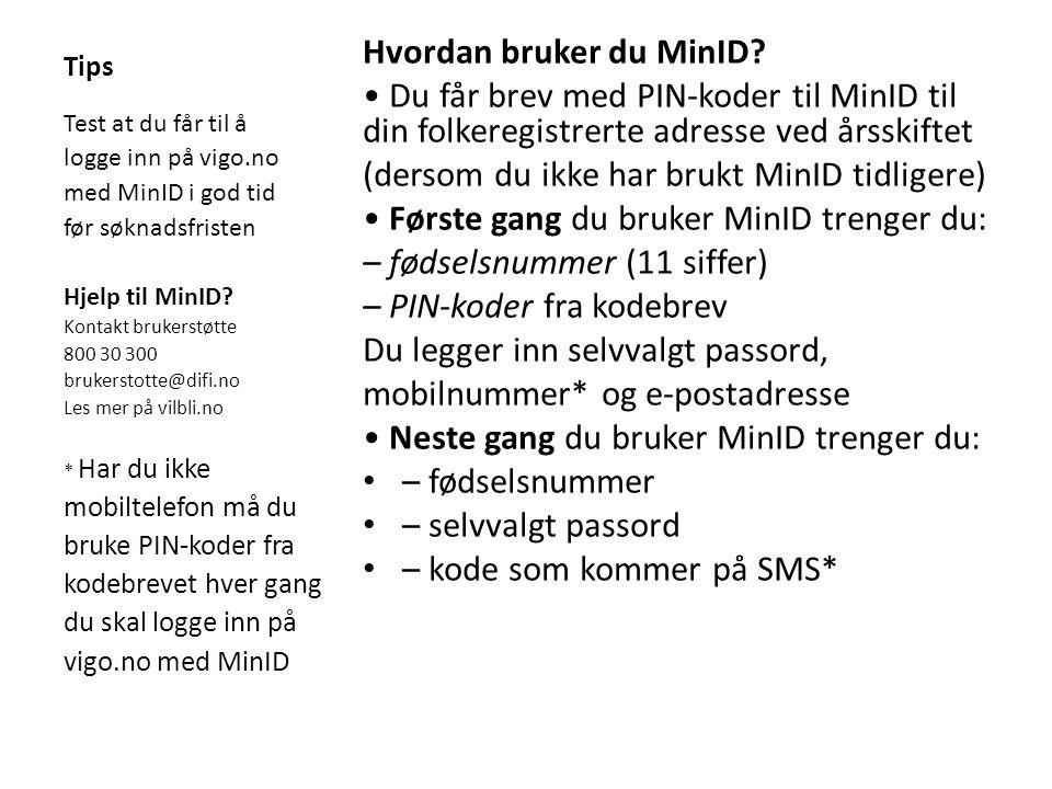 Tips Hvordan bruker du MinID.