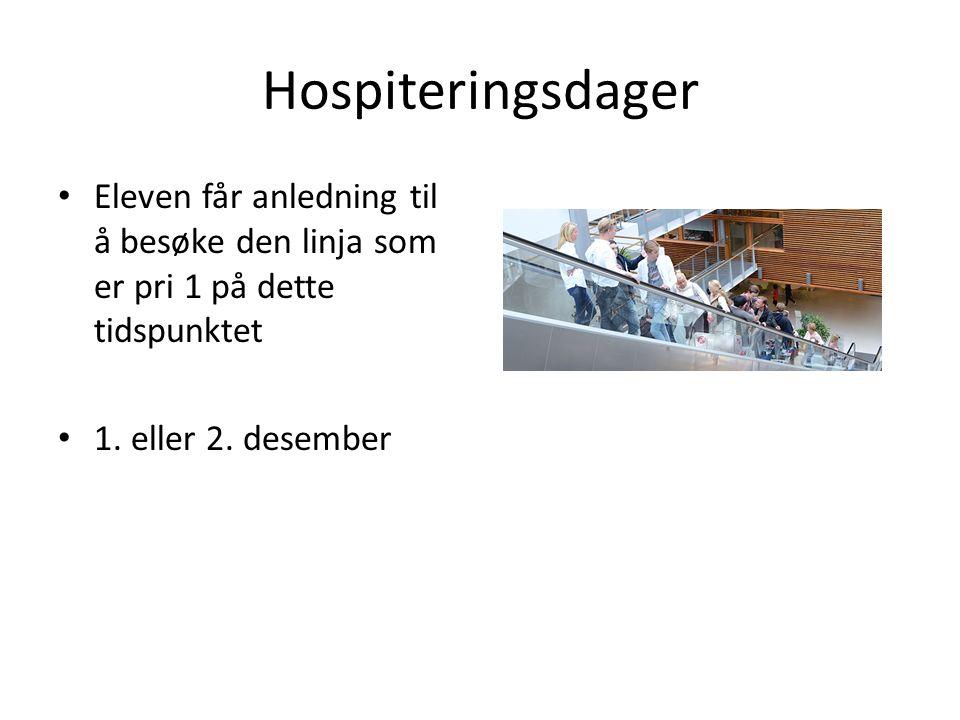 Hospiteringsdager Eleven får anledning til å besøke den linja som er pri 1 på dette tidspunktet 1.