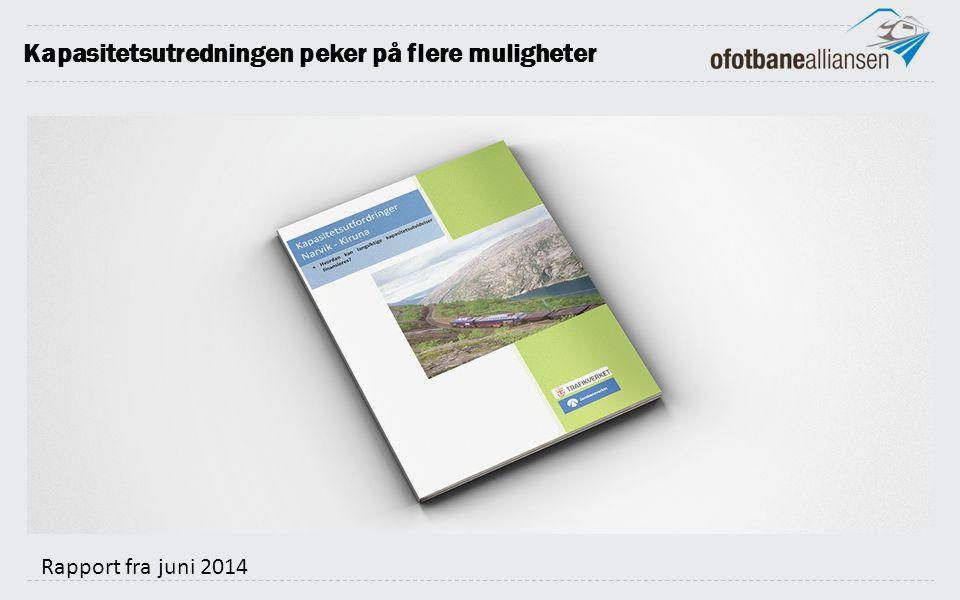 Kapasitetsutredningen peker på flere muligheter Rapport fra juni 2014