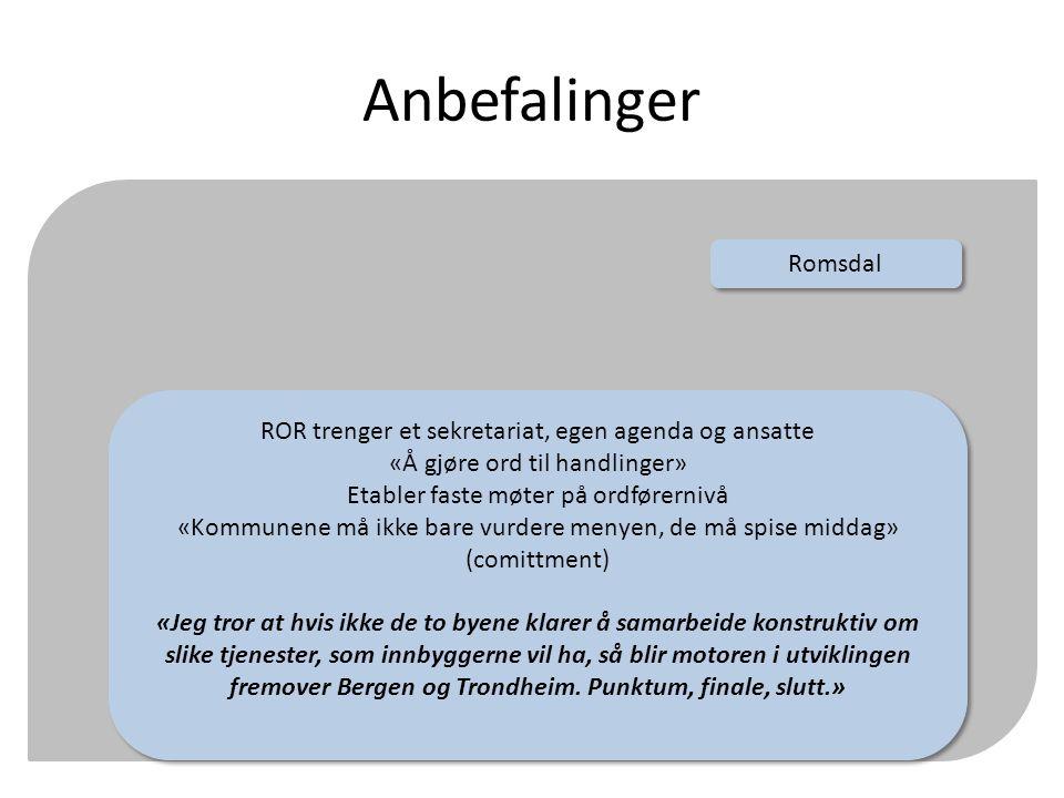 Anbefalinger Romsdal ROR trenger et sekretariat, egen agenda og ansatte «Å gjøre ord til handlinger» Etabler faste møter på ordførernivå «Kommunene må