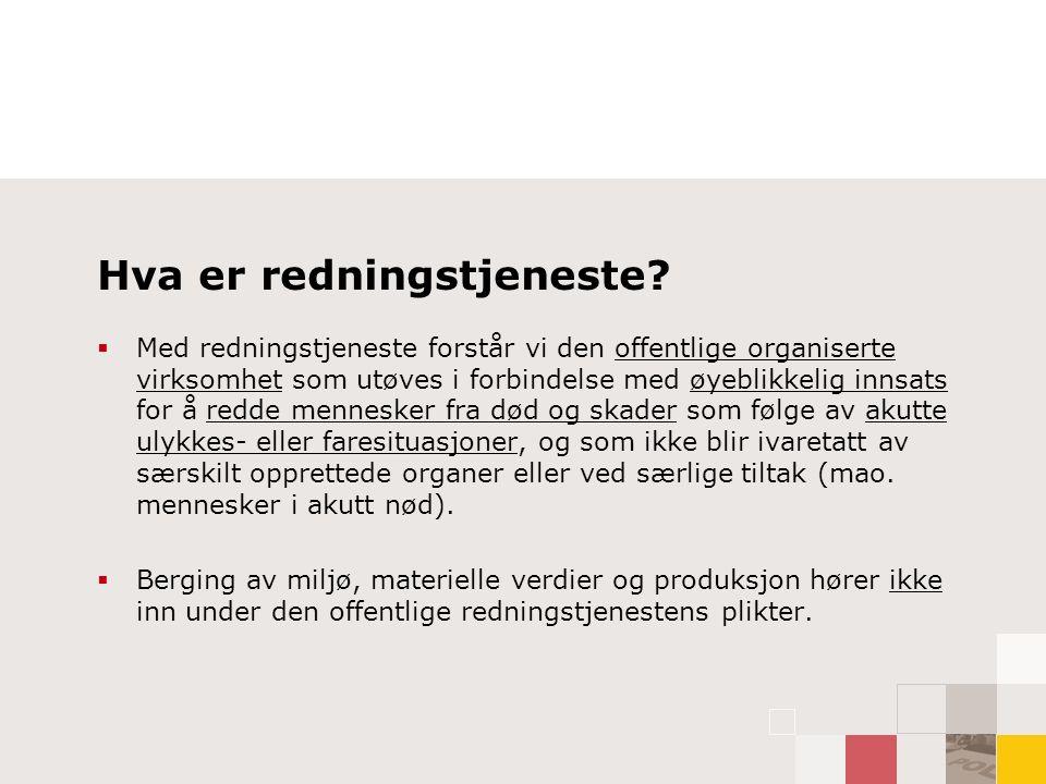 Norges redningsorganisasjon  Redningstjenesten koordineres administrativt av Justis- og politidepartementet og omfatter land-, sjø og flyredningstjeneste.