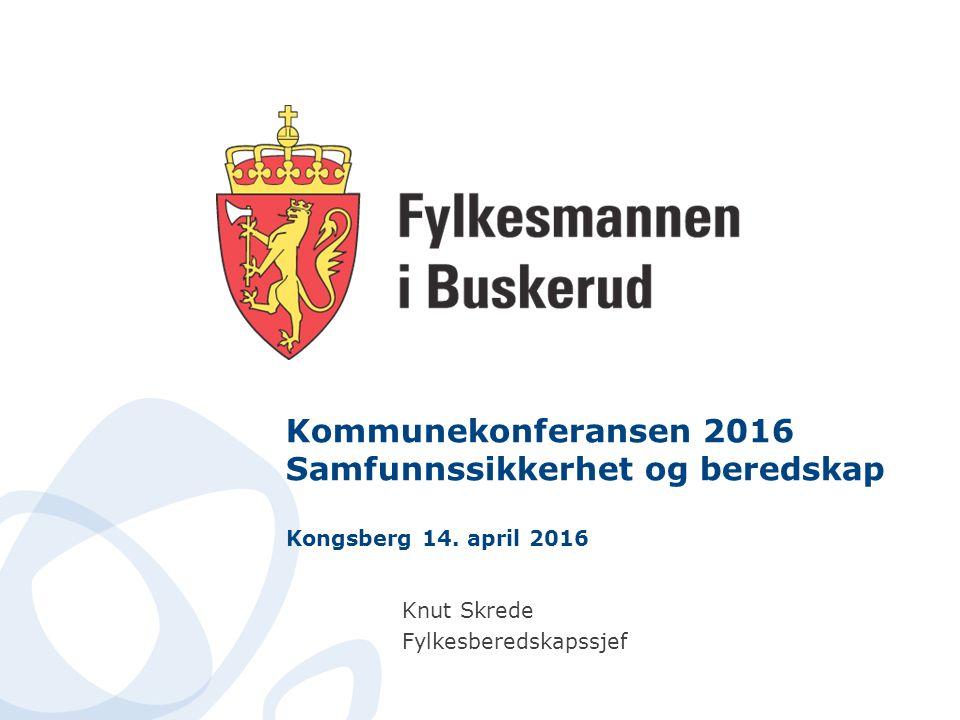 Kommunekonferansen 2016 Samfunnssikkerhet og beredskap Kongsberg 14.
