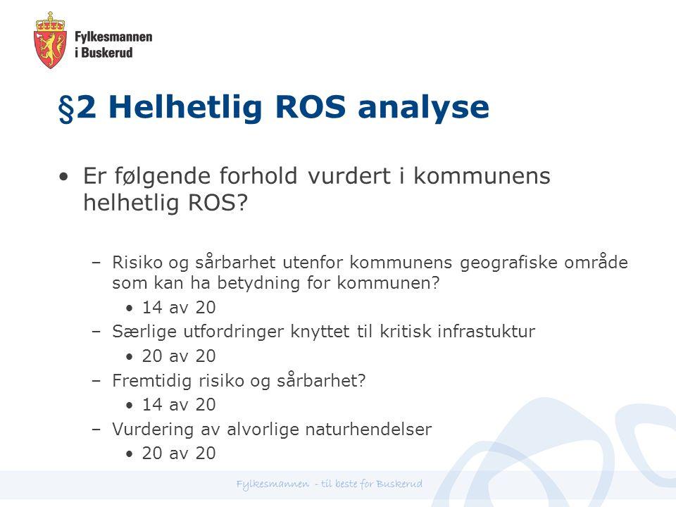 §2 Helhetlig ROS analyse Er følgende forhold vurdert i kommunens helhetlig ROS.