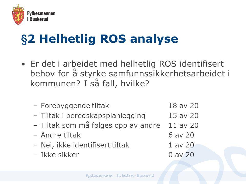 §2 Helhetlig ROS analyse Er det i arbeidet med helhetlig ROS identifisert behov for å styrke samfunnssikkerhetsarbeidet i kommunen.