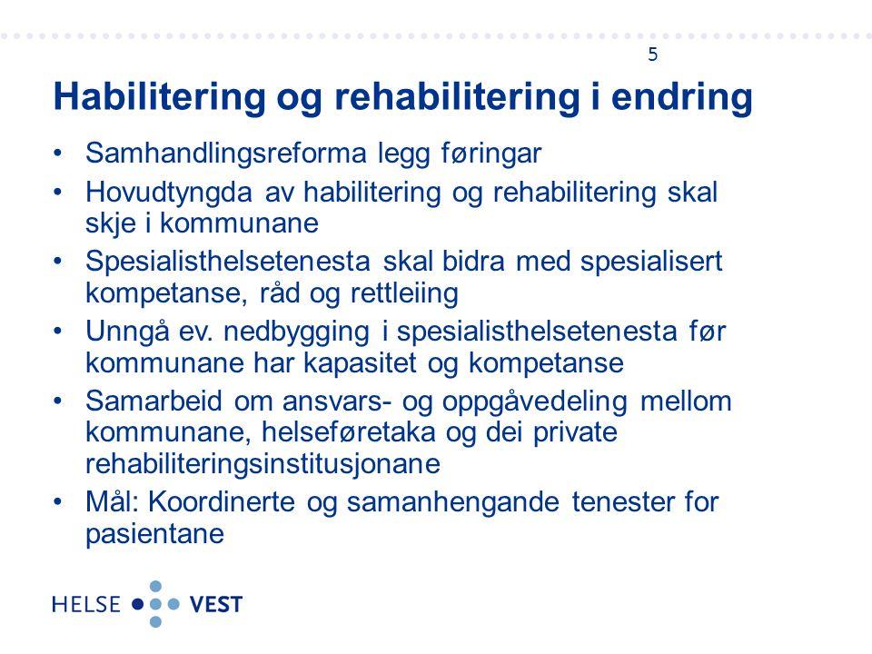 Samhandlingsreforma legg føringar Hovudtyngda av habilitering og rehabilitering skal skje i kommunane Spesialisthelsetenesta skal bidra med spesialisert kompetanse, råd og rettleiing Unngå ev.