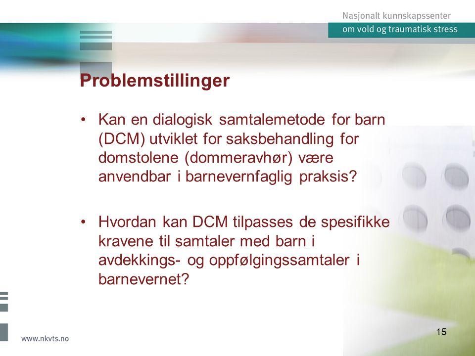 Problemstillinger Kan en dialogisk samtalemetode for barn (DCM) utviklet for saksbehandling for domstolene (dommeravhør) være anvendbar i barnevernfag