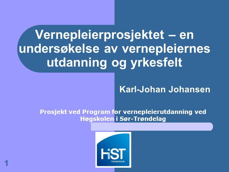 1 Vernepleierprosjektet – en undersøkelse av vernepleiernes utdanning og yrkesfelt Karl-Johan Johansen Prosjekt ved Program for vernepleierutdanning ved Høgskolen i Sør-Trøndelag